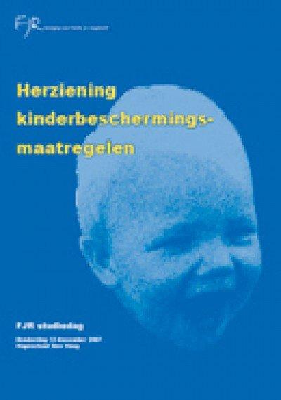 FJR Studiedag 2007: Herziening wetgeving kinderbeschermingsmaatregelen